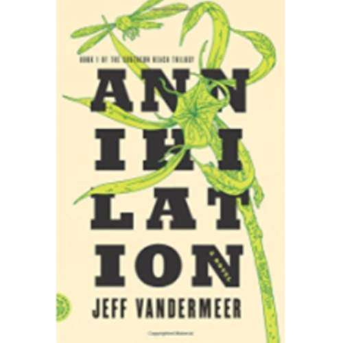 Annihilation: A Novel (The Southern Reach Trilogy)