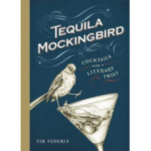 Tequila Mockingbird: Cocktails with a Literary Twist