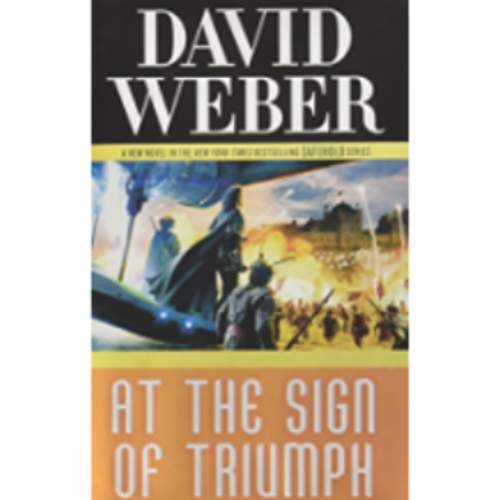 At the Sign of Triumph: A Novel in the Safehold Series