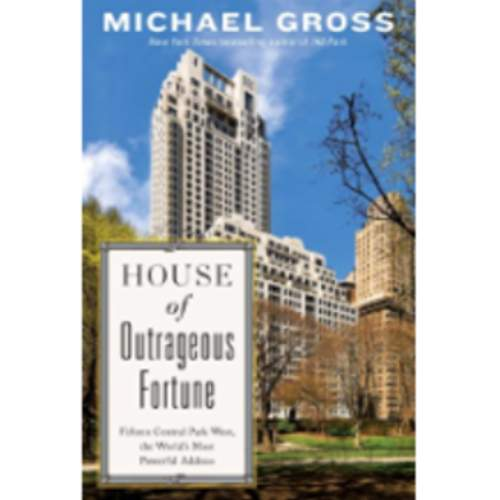 House of Outrageous Fortune: Fifteen Central Park West, the World