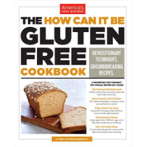 The How Can It Be Gluten Free Cookbook: Revolutionary Techniques.  Groundbreaking Recipes