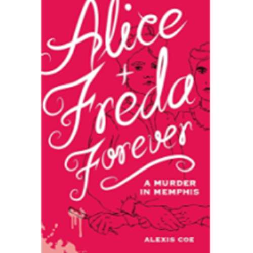 Alice + Freda Forever: A Murder in Memphis
