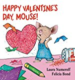 Happy Valentine's Day, Mouse! (If You Give…)