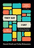 """They Say / I Say"": The Moves That Matter in Academic Writing, with 2016 MLA Update (Third Edition)"
